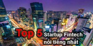 Top 5 công ty khởi nghiệp công nghệ tài chính ở Hàn Quốc